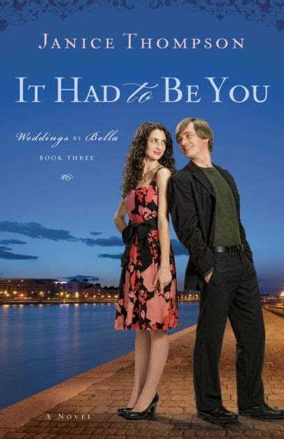 It Had to Be You (Weddings by Bella Series #3) by Janice
