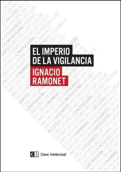 """Portada de """"El imperio de la vigilancia"""" de Ignacio Ramonet, publicado por Clave Editorial"""