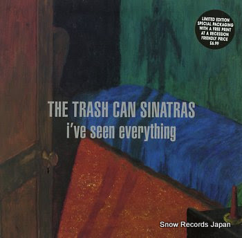 TRASHCAN SINATRAS, THE i've seen everything