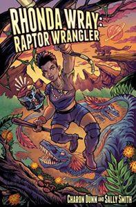 Rhonda Wray, Raptor Wrangler by Charon Dunn and Sally Smith