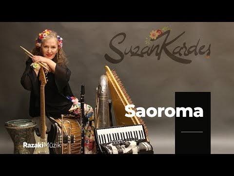 Suzan Kardeş | Saoroma feat. Özgü Namal