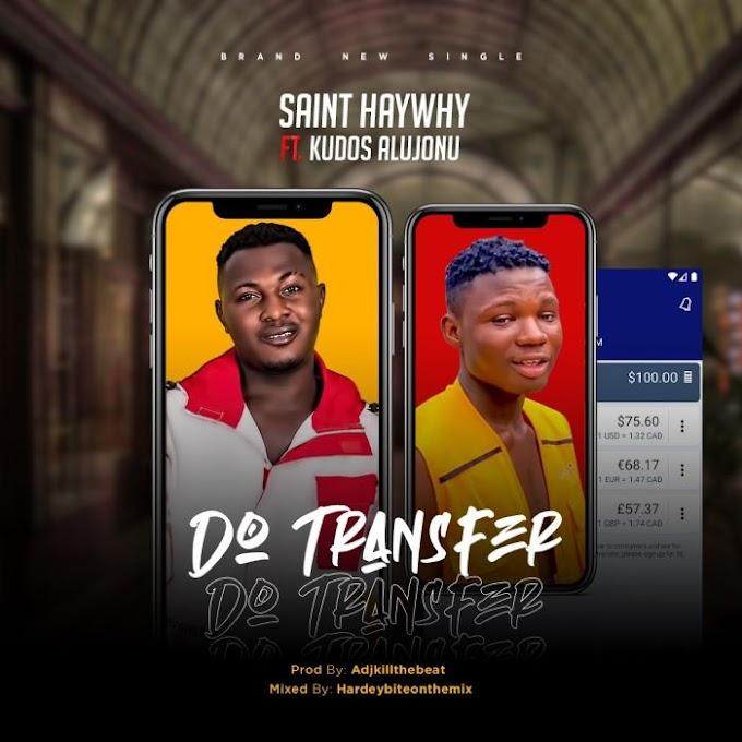 MUSIC: Sainthaywhy Ft. Kudos Alujoonu – Do Transfer