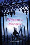 Whispers at Moonrise (Shadow Falls, #4)