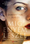 Samantha Hayes: Míg enyém leszel