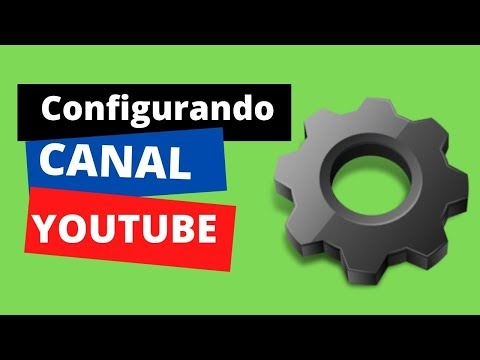Como configurar tu canal de Youtube