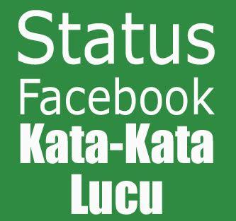 status fb lucu kata kata lucu  kumpulan update