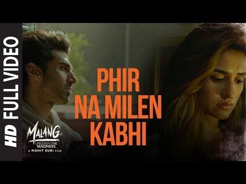 Phir Na Mile Kabhi Lyrics | Malang - Ankit Tiwari