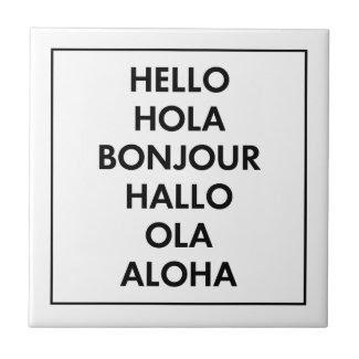 Hello Hola Bonjour Hallo Ola Aloha Ceramic Tile