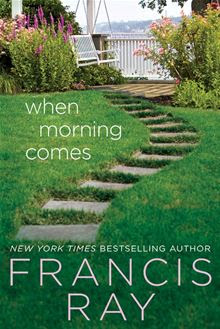 When Morning Comes By: Francis Ray