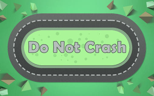 Screenshots of the Do not crash for Android tablet, phone.