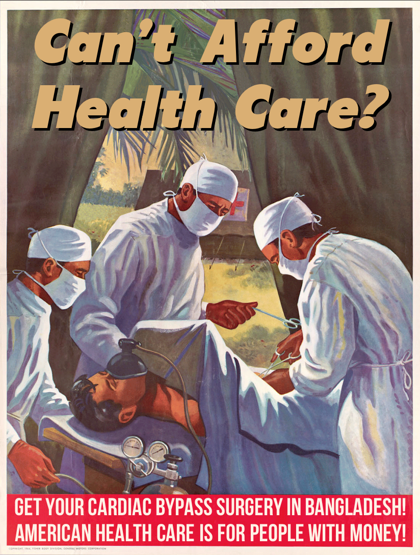 Can't Afford Health Care? by poasterchild on DeviantArt