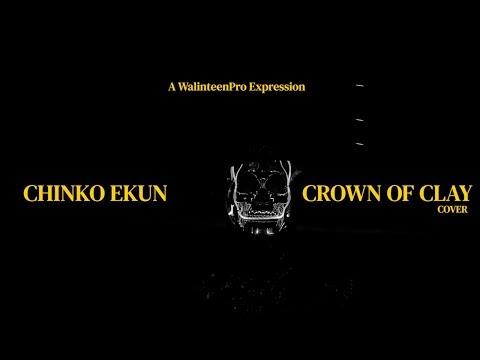 """Chinko Ekun – """"Crown of Clay"""" (Cover) Freestyle #Arewapublisize"""