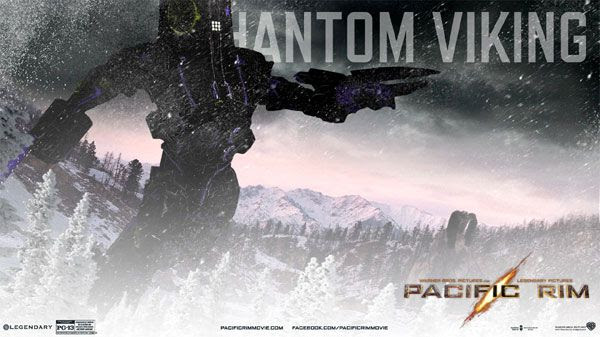My own PACIFIC RIM Jaeger...known as the Phantom Viking.