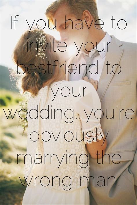"""If you have to invite your bestfriend to your wedding"
