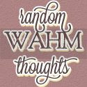 RandomWAHMThoughts