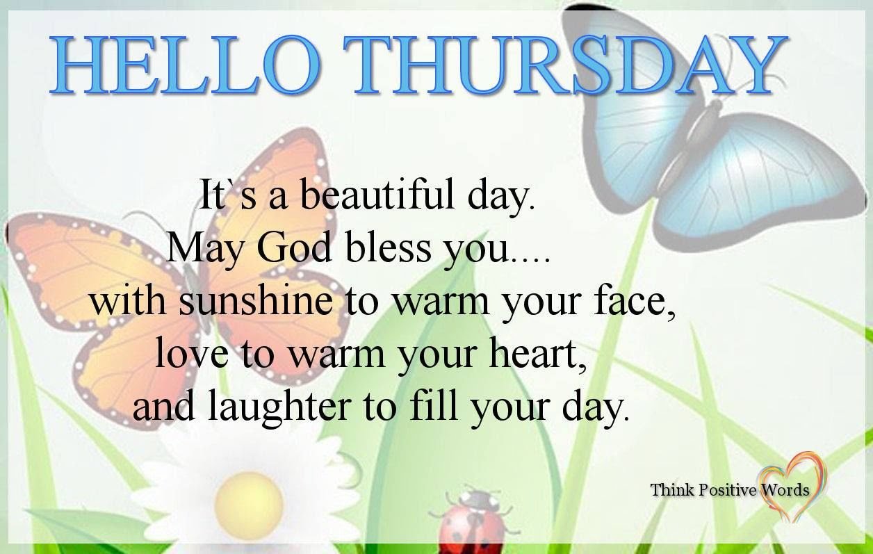 Hello Thursday Its A Beautiful Day Pictures Photos And Images For