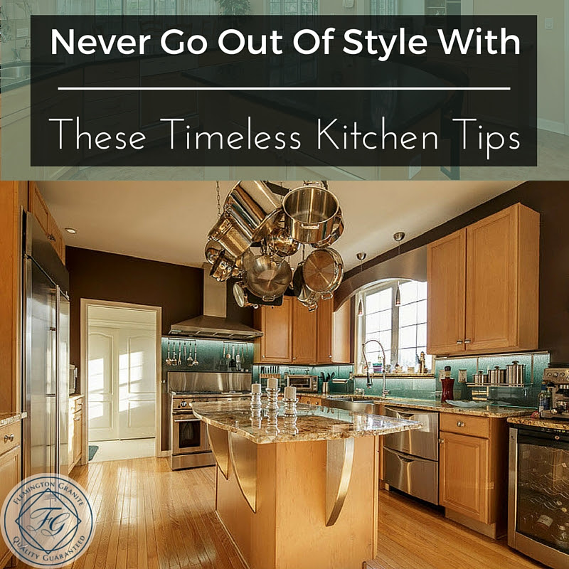 Never Go Out Of Style With These Timeless Kitchen Tips ...