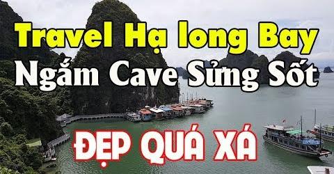 Ngắm Cave Sửng Sốt đẹp hút hồn | Travel Halong Bay Vietnam ☆ Tuan Duong Sài Gòn Ngày nay