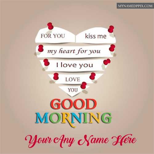 Httpmynamedppixcomwrite Love Name Good Morning Greeting Cards