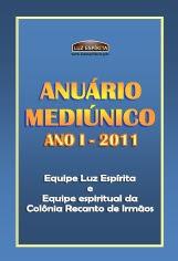 ANUÁRIO MEDIÚNICO LUZ ESPÍRITA 2011