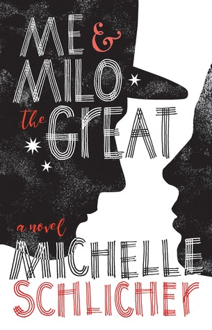 Currently Reading: Me & Milo The Great by Michelle Schlicher