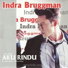 lirik Indra L Brugman aku rindu