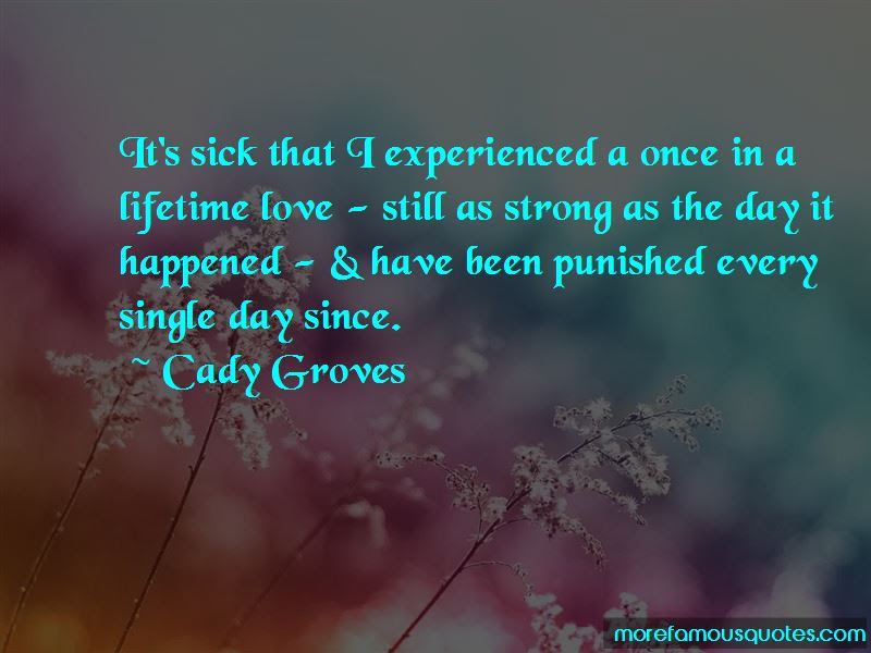 Quotes About Once In A Lifetime Love Top 35 Once In A Lifetime Love