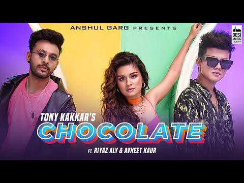 Chocolate - Tony Kakkar ft. Riyaz Aly & Avneet Kaur | Satti Dhillon | Anshul Garg