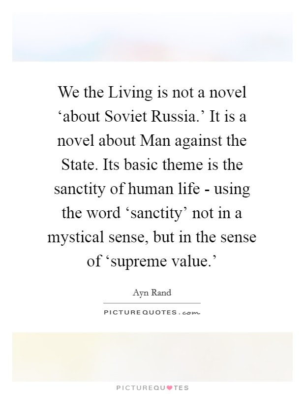 We The Living Is Not A Novel About Soviet Russia It Is