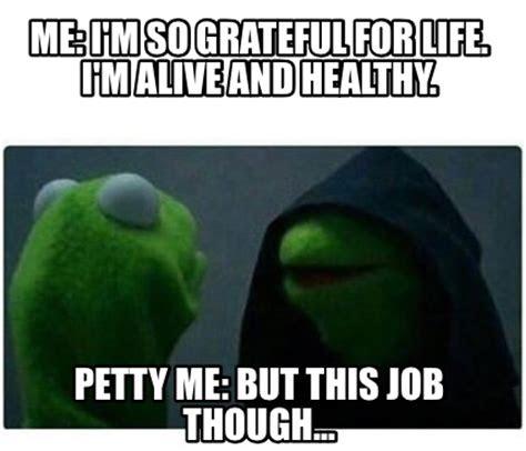 meme creator funny  im  grateful  life im