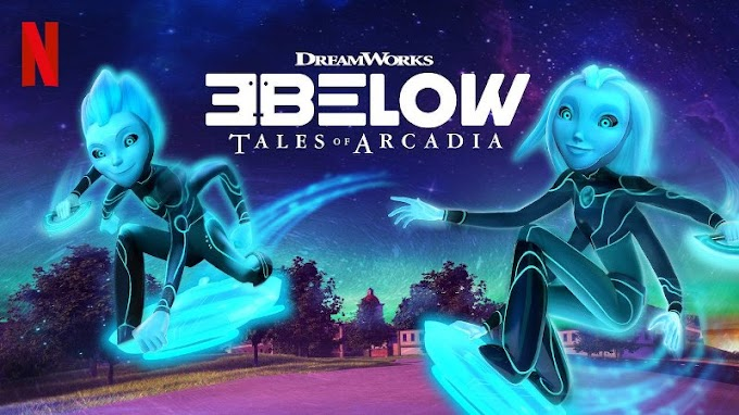 3Below: Tales of Arcadia Season 1 Dual Audio [Hindi DD5.1-English 5.1] WEB-DL 480p, 720p & 1080p HD | 10bit HEVC ESub
