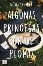 Algunas princesas son de plomo Núria Segarra Rodríguez