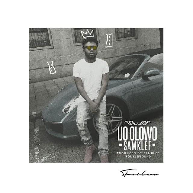 [Music] Samklef – Ijo Olowo