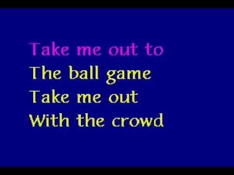 Lyrics To Take Me Out To The Ballgame Youtube