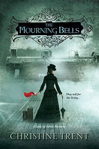 The Mourning Bells by Christine Trent