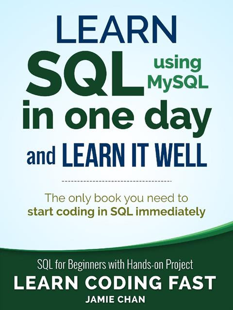Learn SQL (using MySQL) in One Day and Learn It Well