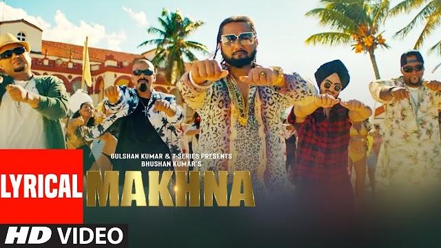 MAKHNA Yo Yo Honey Singh Lyrics