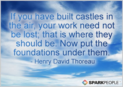 If You Have Built Castles In The Air Your Work Need Not Be