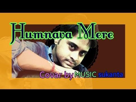 Humnava mere cover by Music sukanta