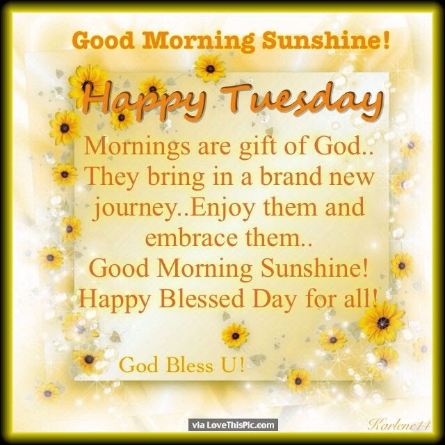 Good Morning Sunshine Happy Tuesday Pictures Photos And Images For