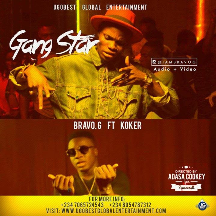 VIDEO: Bravo G – Gangstar Ft. Koker