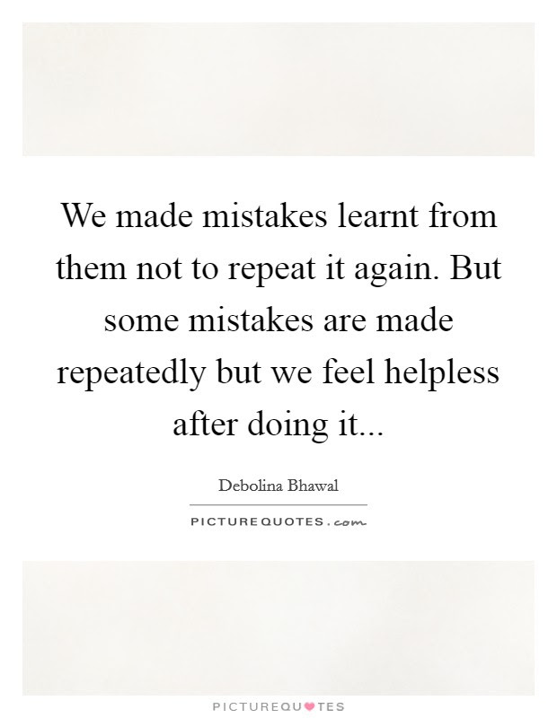 Repeat Mistakes Quotes Sayings Repeat Mistakes Picture Quotes