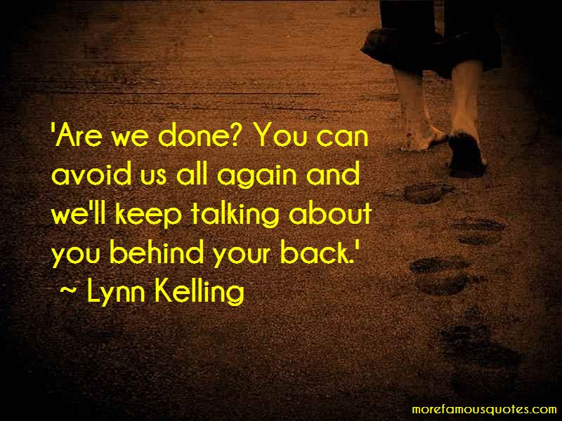 Keep Talking Behind My Back Quotes Top 3 Quotes About Keep Talking