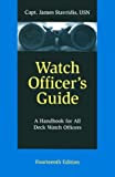 Watch Officer\'s Guide: A Handbook for All Deck Watch Officers