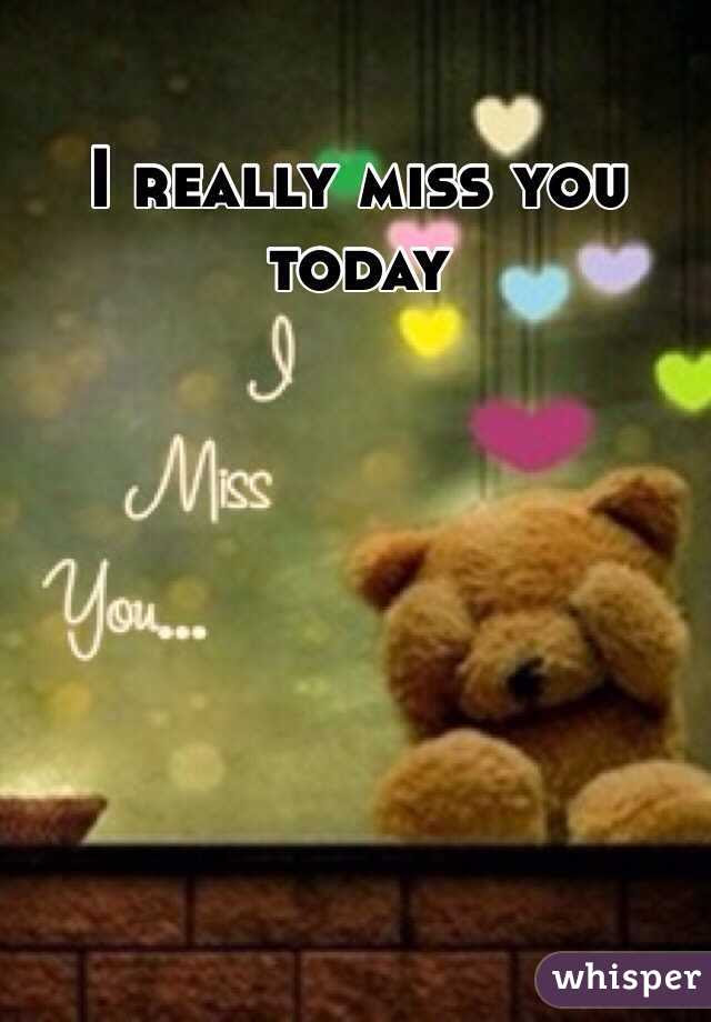 I Really Miss You Today