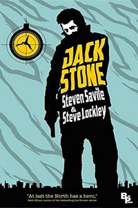Jack Stone by Steven Savile and Steve Lockley