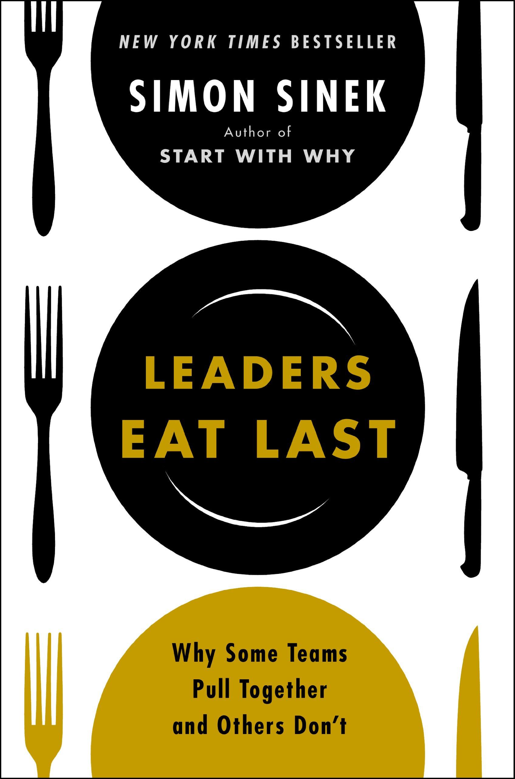 Leaders Eat Last By Simon Sinek In 10 Quotes Josh Daffern