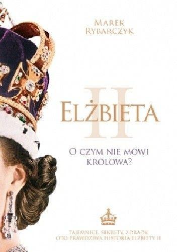Okładka książki Elżbieta II. O czym nie mówi królowa?