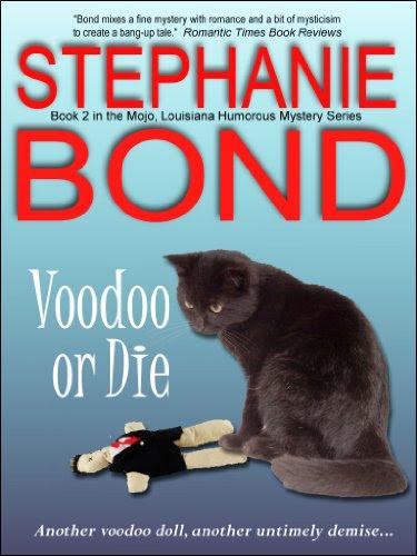 Voodoo or Die (Mojo, Louisiana humorous mystery series #2) by Stephanie Bond