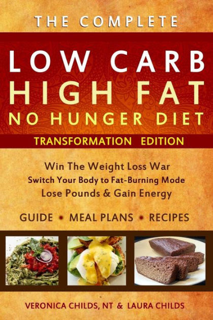 Low Carb High Fat No Hunger Diet: Lose Weight With A ...